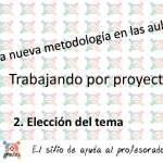 Trabajo por Proyectos: 2. Elección del tema