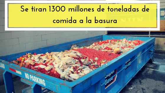 Se tiran 1300 millones de toneladas de comida a la basura