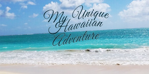 Guestblog- 'My Unique Hawaiian Adventure'