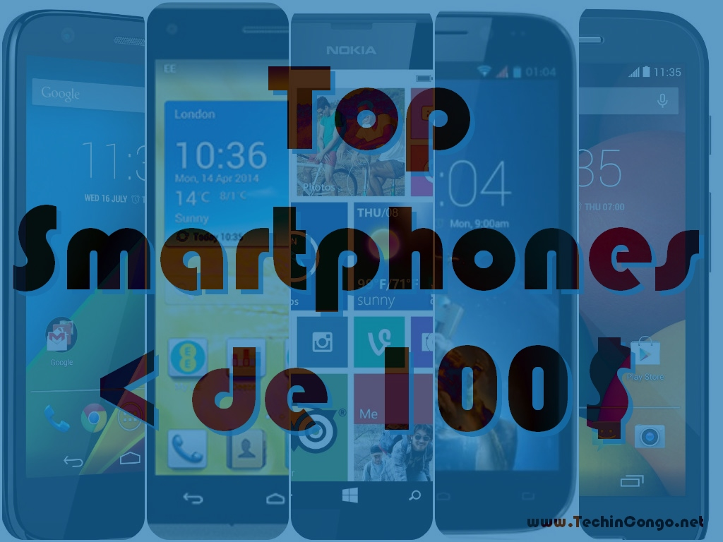 Smartphones sous la barre de 100 Meilleurs smartphones à moins de 100$ en 2015 en RDC