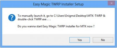 Do you want to start Easy Magic TWRP installer for MTK now 400x166 Comment Installer TWRP recovery sur un Smartphone Android Mediatek