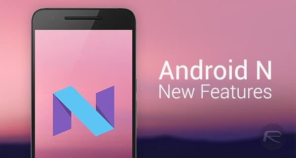 Android N nouveautes Comment profiter des nouveautés d'Android 7 Nougat sur Marshmallow et Lollipop