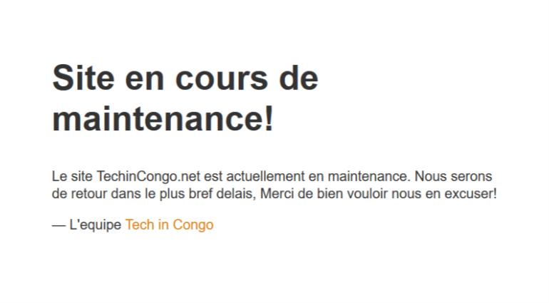 Site en cours de maintenance Pourquoi TechinCongo était indisponible du 16 au 18 Aout