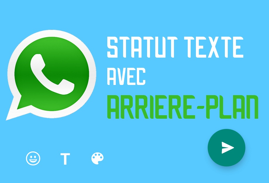 statut texte avec arriere plan whatsapp WhatsApp: les statuts texte en couleur sont disponibles, voici comment les activer