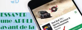 Instant App – Essayer une application Android avant de la télécharger