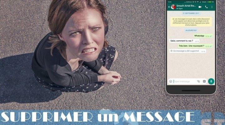 Comment supprimer un message WhatsApp envoyé par erreur