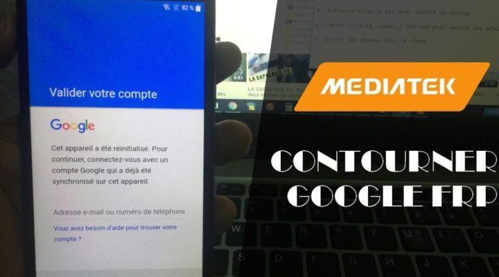 Comment contourner la protection de compte Google (FRP) sur les smartphones MEDIATEK