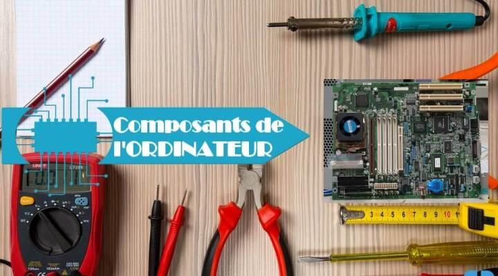 Les composants de l'ordinateur et leurs rôles