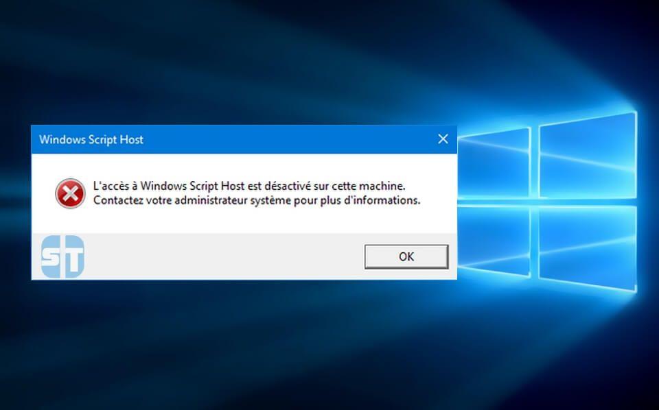 Windows Script Host Comment activer l'accès à Windows Script Host sur Windows 10/8/7