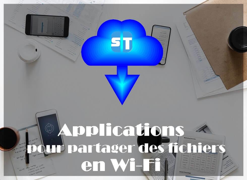 applications transfert des fichiers 5 Applications pour Transférer des Fichiers en Wifi à une très Grande Vitesse