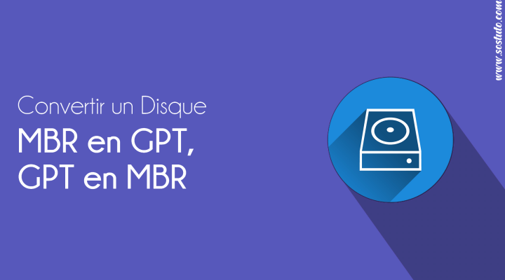 Windows GPT MBR Convertir une Table de partition MBR en GPT et vice-versa sur Windows ou sans OS
