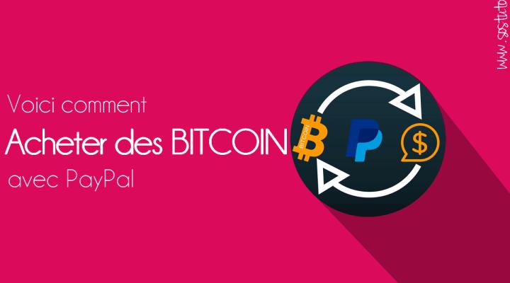 Acheter des bitcoins rapidement, sans vérification avec PayPal