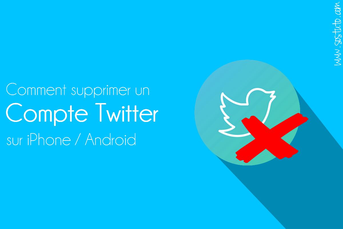 supprimer un compte Twitter Comment Supprimer un Compte Twitter sur Android, iPhone ou PC