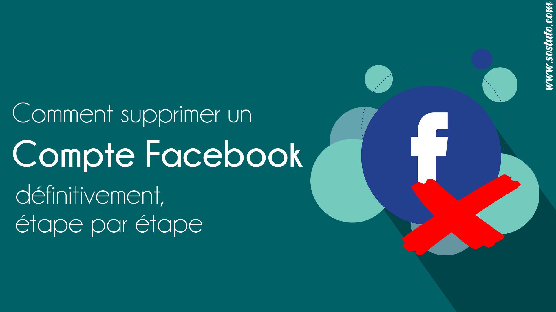 supprimer compte facebook Comment Supprimer un Compte Facebook sur Téléphone ou PC