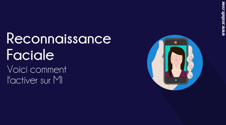 face unlock xiaomi Comment Activer la Reconnaissance Faciale sur votre Xiaomi sous MIUI 10