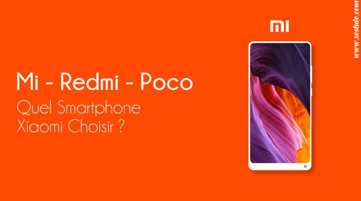 Xiaomi Mi Redmi Poco Phone Différences entre Mi, Redmi et Pocophone : Quel Xiaomi choisir ?