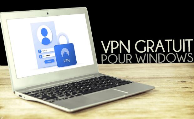 VPN Gratuits Illimité pour Windows Les Meilleurs VPN Gratuits Illimité pour Windows 10 en 2020