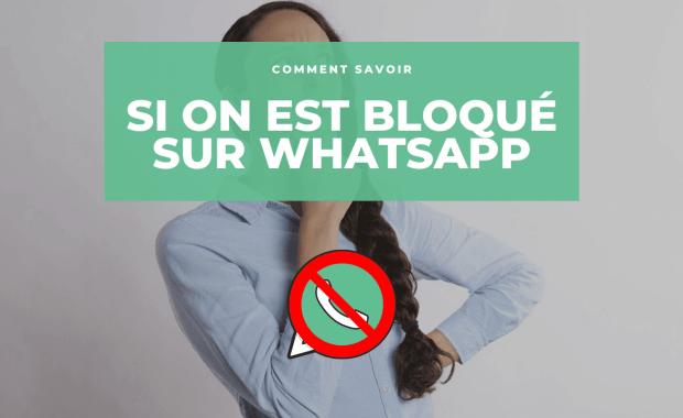 savoir si on est bloque sur whatsapp 3 Méthodes pour Savoir si Quelqu'un vous a bloqué sur WhatsApp
