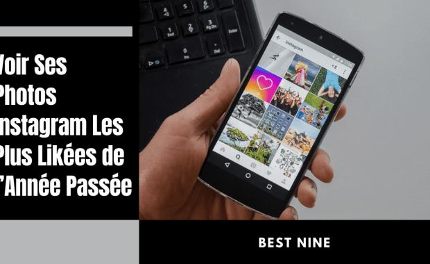 BestNine Instagram BEST NINE 2021 – Voir Ses Photos Instagram Les Plus Likés de l'Année Passée