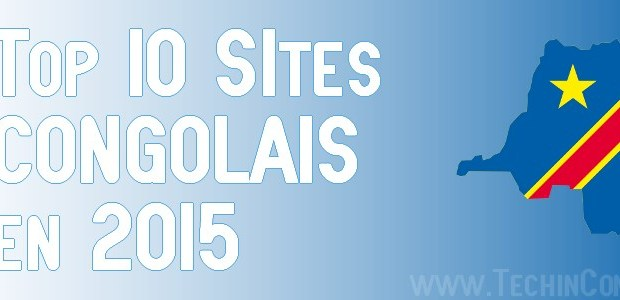 Top 10 Sites Congolais 2015 Top 10 des Sites internet Congolais les plus visités – 2015