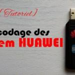 decoder modem huawei Le Guide Complet pour Décoder un Modem HUAWEI - Tutoriel 2020