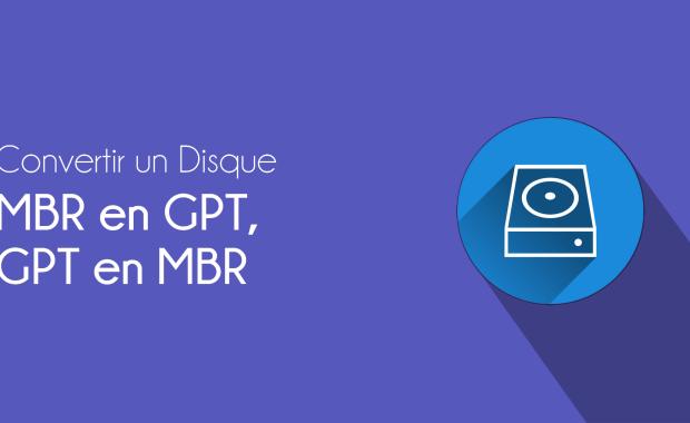 Windows GPT MBR Convertir une Table de partition MBR en GPT et vice-versa sur Windows ou sans OS