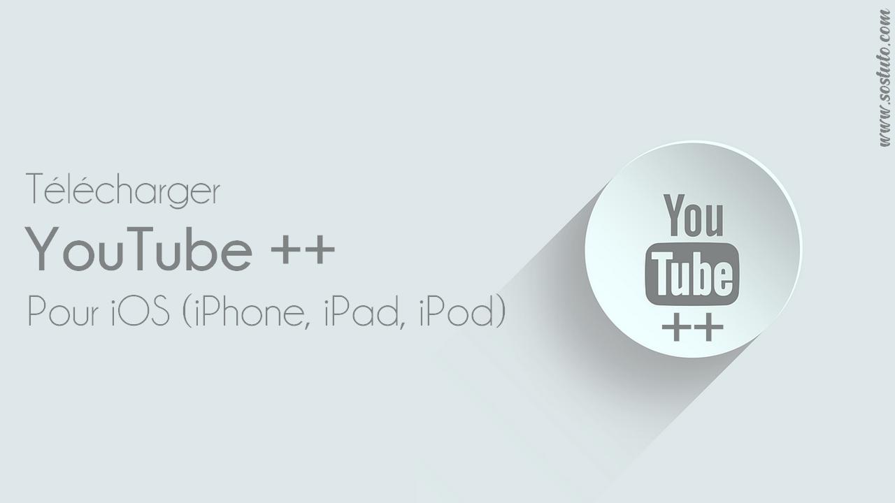 Telecharger YouTube YouTube++ | Meilleure appli pour Télécharger une vidéo YouTube sur iPhone & iPad