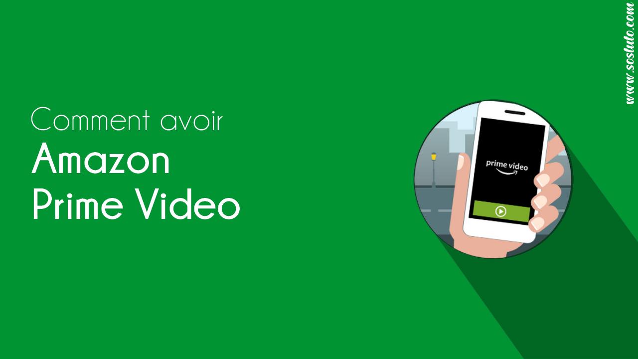 Avoir Amazon Prime Video Comment Avoir un Compte Amazon Prime Vidéo gratuitement