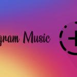 Instagram Music 2020 Instagram Music est Disponible Dans Votre Région et Partout dans le Monde