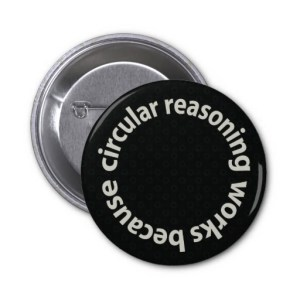 circular_reasoning_works_because_pin_back_button-rcbfedfe125414a55888c40d7be265395_x7j3i_8byvr_512