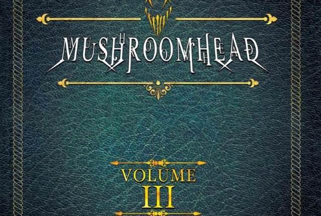 MUSHROOMHEAD To Release 'Volume III' DVD In August