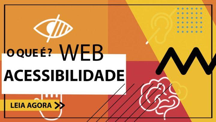 Web acessibilidade: Ambientes digitais cada vez mais inclusivos