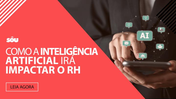 Como a Inteligência Artificial irá impactar o RH