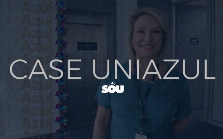Case SOU e UniAzul – Células dedicadas