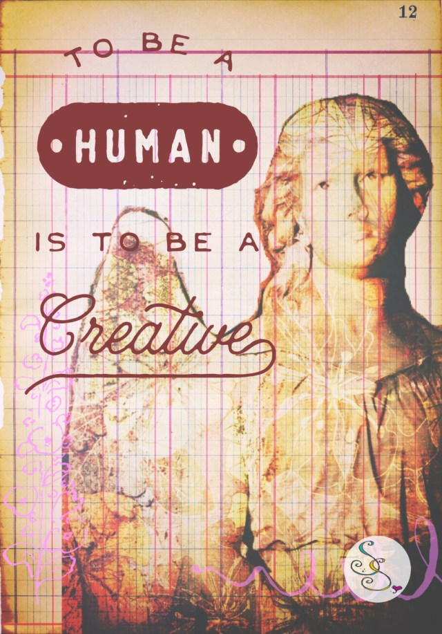 To be human is to be creative