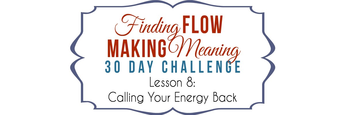 FFMM Lesson 8 Calling Energy Back