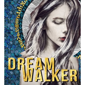 Dream Walker: Episode 1 of the Walker Saga