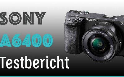 Sony Alpha 6400 Test (A6400) inkl. Bilder + Video!