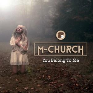M-Church-You Belong To Me