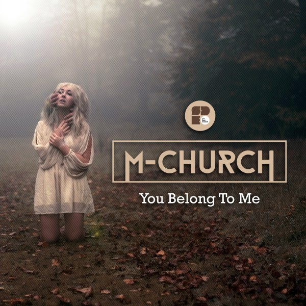 M-Church-You Belong To Me