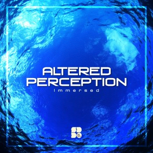 2. ALTERED PERCEPTION - Immersed 1400X1400