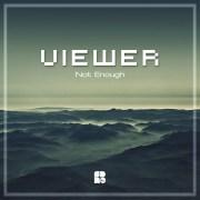 VIΕWER - NOT ENOUGH 1400X1400