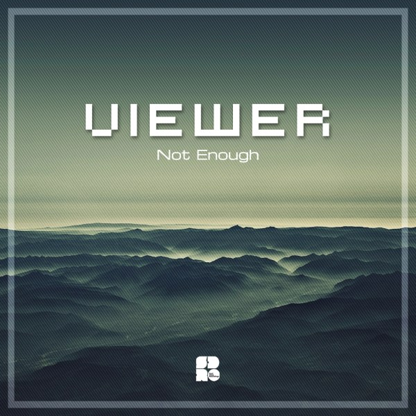 VIΕWER - NOT ENOUGH 1400X1400