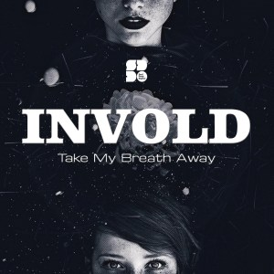 INVOLD - TAKE MY BREATH AWAY 1400X1400