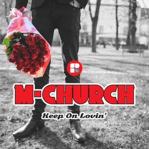 MCHURCH - KEEP ON LOVIN 1400X1400