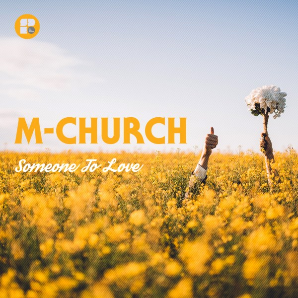 MCHURCH - SOMEONE TO LOVE 1400X1400