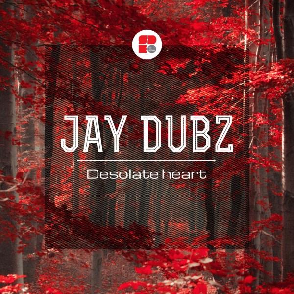 JAY DUBZ - DESOLATE HEART 1400X1400