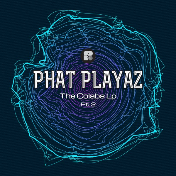 PHAT PLAYAZ - COLLABS 1400X1400