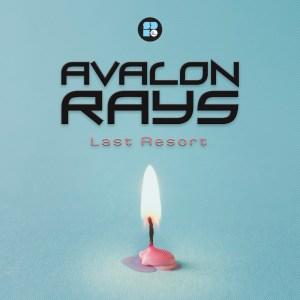 AVALON RAYS - LAST RESORT 1400X1400 2