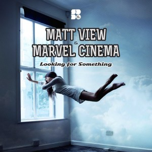MATT VIEW & MARVAL CINEMA - Looking for something 1400X1400